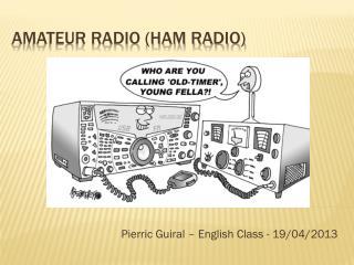 AMATEUR RADIO (Ham RADIO)