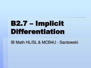 B2.7 – Implicit Differentiation