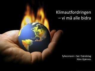 Klimautfordringen  – vi må alle bidra