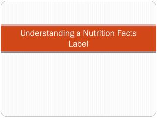 Understanding a Nutrition Facts Label