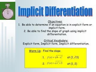 Objectives: Be able to determine if an equation is in explicit form or implicit form.