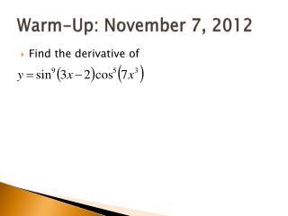 Warm-Up: November 7, 2012