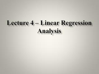 Lecture 4 – Linear Regression Analysis