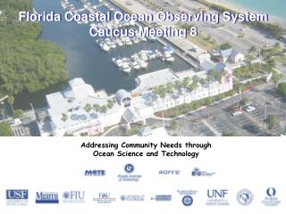 Florida Coastal Ocean Observing System Caucus Meeting 8