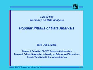 EuroSPI'99 Workshop on Data Analysis Popular Pitfalls of Data Analysis