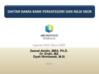 Laporan Akhir Tahun 2009 Zaenal Abidin ,  MBA,  Ph.D. Dr.  Endri , MA Dyah Nirmlawati ,  M.Si