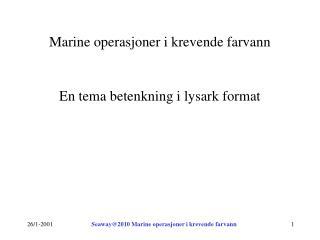 Marine operasjoner i krevende farvann