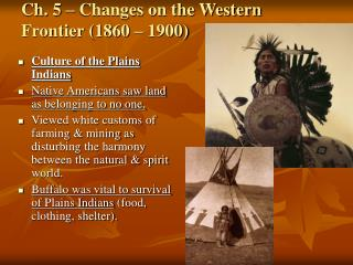 Ch. 5 � Changes on the Western Frontier (1860 � 1900)
