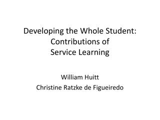 Developing the Whole Student: Contributions of  Service Learning