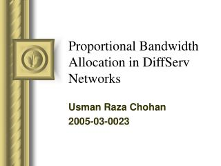 Proportional Bandwidth Allocation in DiffServ Networks
