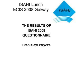 ISAHI Lunch  ECIS 2008 Galway