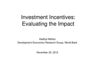Investment Incentives:   Evaluating the Impact