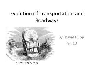 Evolution of Transportation and Roadways