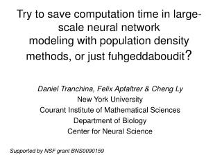 Daniel Tranchina, Felix Apfaltrer & Cheng Ly New York University