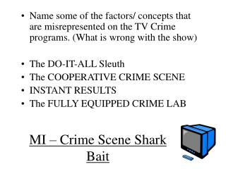 MI – Crime Scene Shark Bait