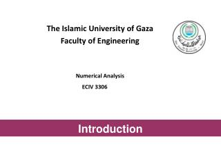 The Islamic University of Gaza Faculty of Engineering Numerical Analysis       ECIV 3306