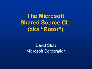 "The Microsoft Shared Source CLI (aka ""Rotor"")"