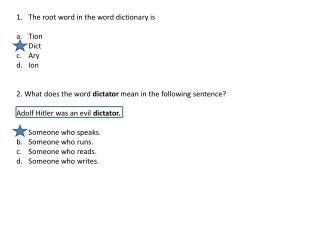 The root word in the word dictionary is Tion Dict Ary Ion