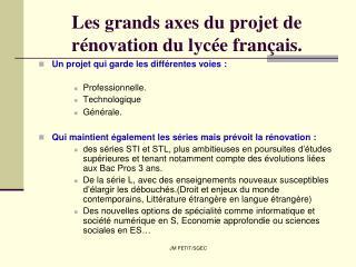 Les grands axes du projet de rénovation du lycée français.