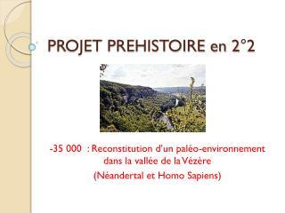 PROJET PREHISTOIRE en 2°2