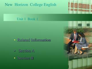 New Horizon  College English                Unit 1  Book 1