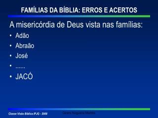 FAM LIAS DA B BLIA: ERROS E ACERTOS
