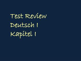 Test Review  Deutsch I Kapitel I
