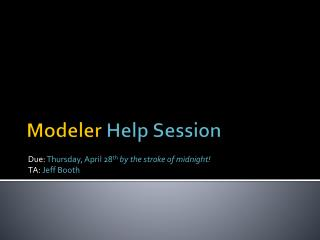 Modeler  Help Session
