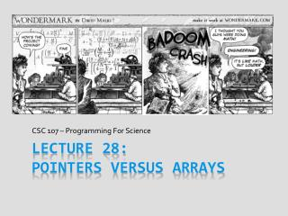 Lecture 28:  Pointers VERSUS ARRAYS