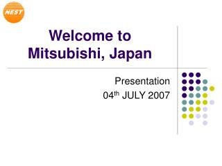 Welcome to Mitsubishi, Japan
