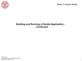 Building and Running a Parallel Application… …Continued