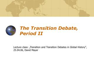 The Transition Debate, Period II