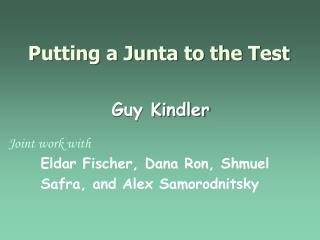 Putting a Junta to the Test