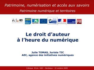 Le droit d�auteur  � l�heure du num�rique Julie TOMAS, Juriste TIC