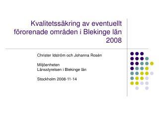 Kvalitetssäkring av eventuellt förorenade områden i Blekinge län 2008