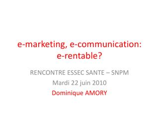 e-marketing, e-communication: e-rentable?
