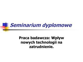 Seminarium dyplomowe