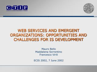 WEB SERVICES AND EMERGENT ORGANIZATIONS: OPPORTUNITIES AND CHALLENGES FOR IS DEVELOPMENT