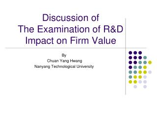 Discussion of The Examination of R&D Impact on Firm Value