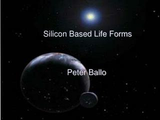 Silicon Based Life Forms Peter Ballo