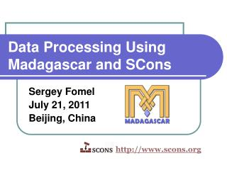 Data Processing Using Madagascar and SCons