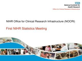 NIHR Office for Clinical Research Infrastructure (NOCRI)