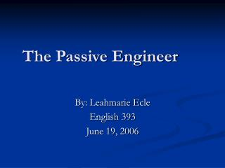 The Passive Engineer