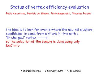Status of vertex efficiency evaluation