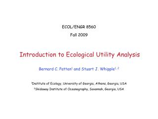 ECOL/ENGR 8560 Fall 2009 Introduction to Ecological Utility Analysis