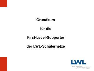 Grundkurs für die First-Level-Supporter der LWL-Schülernetze