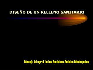 DISEÑO DE UN RELLENO SANITARIO