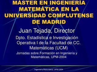 MÁSTER EN INGENIERÍA MATEMÁTICA EN LA UNIVERSIDAD COMPLUTENSE DE MADRID