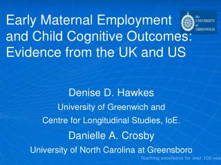 Early Maternal Employment and Child Cognitive Outcomes:  Evidence from the UK and US
