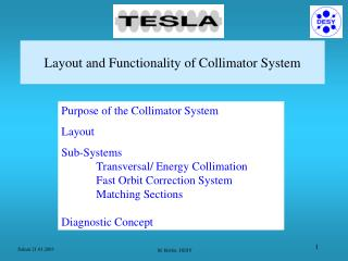 Layout and Functionality of Collimator System